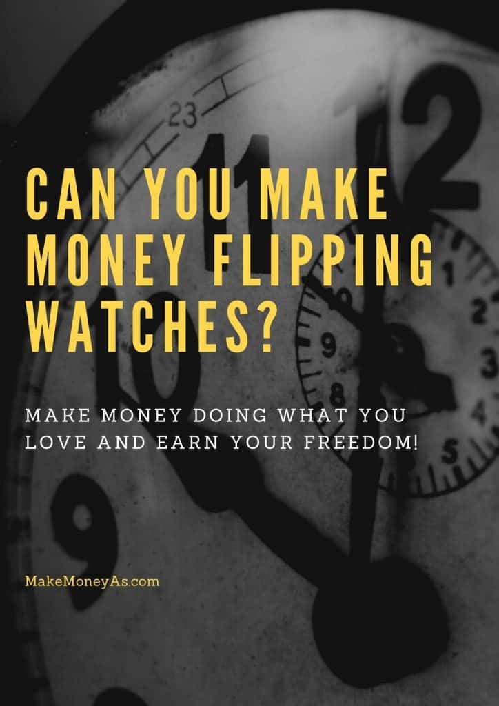 Can you make money flipping watches