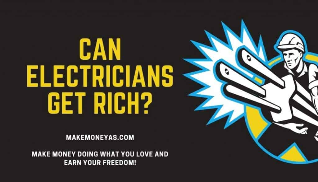 Can Electricians get rich?