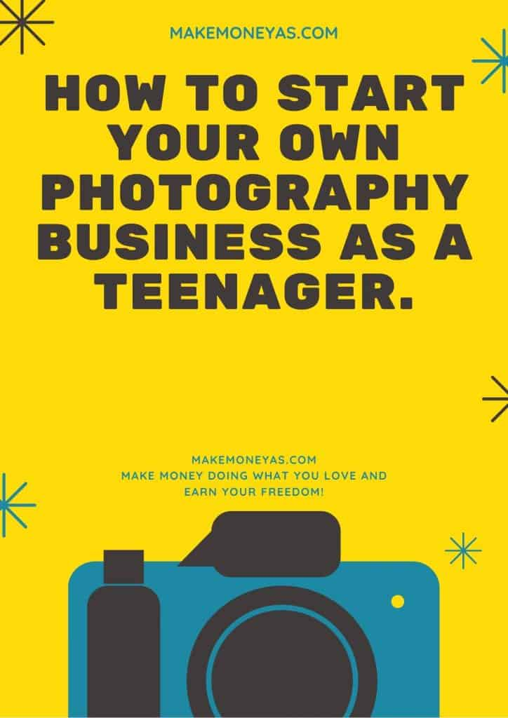 How to start your own Photography Business as a Teenager.