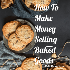How to make Money Selling Baked Goods