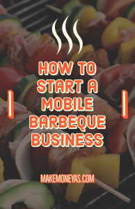 How To Start A Mobile Barbeque Business